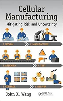 Cellular Manufacturing: Mitigating Risk And Uncertainty (Industrial Innovation Series)