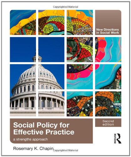 Social Policy for Effective Practice: A Strengths Approach (New...