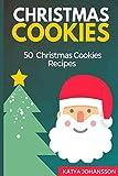Christmas Cookies: 50 Christmas Cookies Recipes (Christmas Cookbooks)