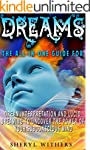 Dreams: The All-In-One Guide for Drea...