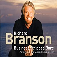 Business Stripped Bare (       ABRIDGED) by Richard Branson Narrated by Richard Branson