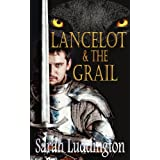 Lancelot And The Grailby Sarah Luddington