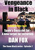 Vengeance in Black: Spain's Costa del Sol - A new target for...