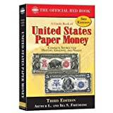 A Guide Book of United States Paper Money (Official Red Books) 3rd (third) Edition by Arthur L. Friedberg, Ira...