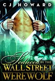 Seduced By The Wall Street Werewolf (Interracial Paranormal Shifter Romance BWWM)