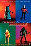 img - for Science Fiction Audiences: Watching Star Trek and Doctor Who (Popular Fictions Series) by Jenkins, Henry, Tulloch, John (1995) Paperback book / textbook / text book
