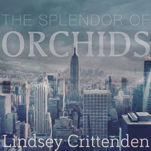 The Splendor of Orchids Audiobook