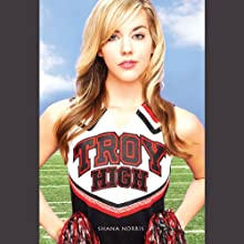 Troy High (       UNABRIDGED) by Shana Norris Narrated by Khristine Hvam