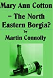Mary Ann Cotton - The North Eastern Borgia?