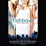 Fishbowl | Sarah Mlynowski