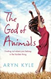 Aryn Kyle The God Of Animals
