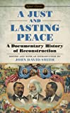 img - for A Just and Lasting Peace: A Documentary History of Reconstruction book / textbook / text book
