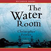 The Water Room: A Peculiar Crimes Unit Mystery | [Christopher Fowler]