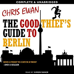 The Good Thief's Guide to Berlin: Good Thief Mysteries, Book 5 (Unabridged) | [Chris Ewan]