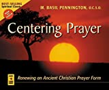 img - for Centering Prayer: Renewing an Ancient Christian Prayer Form book / textbook / text book