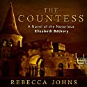 The Countess: A Novel (       UNABRIDGED) by Rebecca Johns Narrated by Leslie Bellair