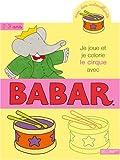 echange, troc Jean-Claude Gibert - Je joue et je colorie le cirque avec Babar