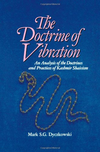 The Doctrine of Vibration: An Analysis of the Doctrines and Practices of Kashmir Shaivism (Suny Series in the Shaiva Traditions of Kashmir)