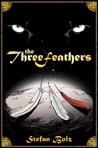 The Three Feathers - The Magnificent Journey of Joshua Aylong (Light Dreamer Trilogy)
