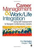 Career Management & Work-Life Integration: Using Self-Assessment to Navigate Contemporary Careers