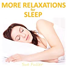 More Relaxations for Sleep Speech by Sue Fuller Narrated by Sue Fuller