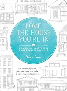 Book Cover: Love the House You're In: 40 Ways to Improve Your Home and Change Your Life
