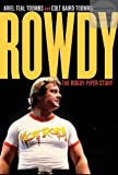 img - for Rowdy: The Roddy Piper Story book / textbook / text book