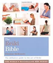 The Reiki Bible: The Definitive Guide to the Art of Reiki (Godsfield Bible Series)