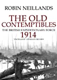 The Old Contemptibles: The British Expeditionary Force, 1914