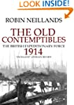 The Old Contemptibles: The British Ex...