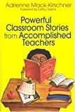 img - for Powerful Classroom Stories from Accomplished Teachers by Mack-Kirschner, Adrienne M. (Marilyn) (2003) Paperback book / textbook / text book