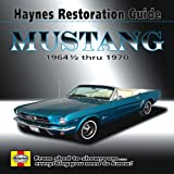 Mustang: 1964 1/2 thru 1970 (Haynes Restoration Guide)