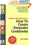 Meals and Memories: How To Create Keepsake Cookbooks