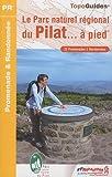 echange, troc FFRandonnée - Le Parc naturel régional du Pilat à pied : 22 promenades & randonnées