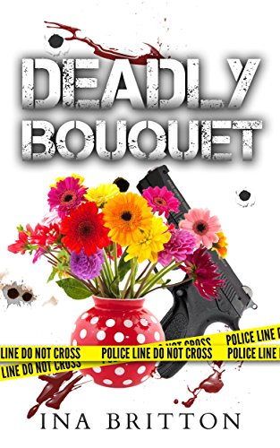 Deadly Bouquet by Ina Britton ebook deal