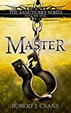 Master (The Sanctuary Series Book 5) (English Edition)