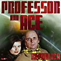 Professor & Ace: Republica  by Mark Gatiss Narrated by Sylvester McCoy, Sophie Aldred