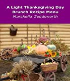 A Light Thanksgiving Day Brunch Recipe Menu