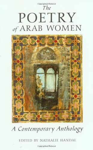 The Poetry of Arab Women: A Contemporary Anthology PDF