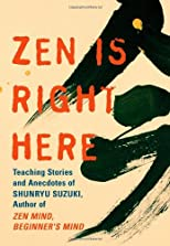 Zen Is Right Here: Suzuki Roshi's Teachings in Action