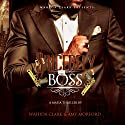 Sincerely, the Boss! Audiobook by Wahida Clark, Amy Morford Narrated by Mr. Gates