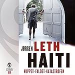 Haiti: Kuppet, faldet, katastrofen   Jørgen Leth