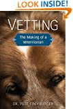 Vetting: The Making of a Veterinarian