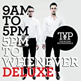 9AM To 5PM - 5PM To Whenever (Deluxe Version) [Explicit]