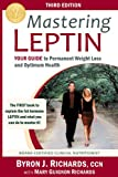 Mastering Leptin: Your Guide to Permanent Weight Loss and Optimum Health (English Edition)