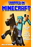 Minecraft Novel: Trapped In Minecraft (Spuds Thrilling Adventure in the Overworld) [Minecraft Books]