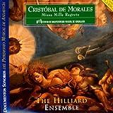Cristobal de Morales: Missa Mille Regretz