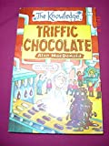 Triffic Chocolate  (The Knowledge Series)