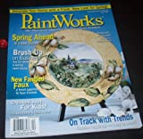 img - for PaintWorks - The Discovery Magazine for Decorative Painters April 2007 book / textbook / text book