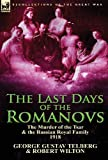 img - for The Last Days of the Romanovs: The Murder of the Tsar & the Russian Royal Family, 1918 book / textbook / text book
